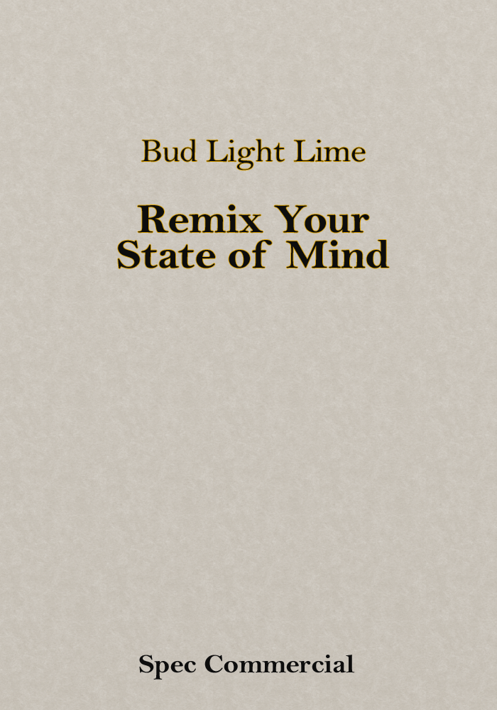 Bud Light Lime – Remix Your State of Mind (Spec Commercial)
