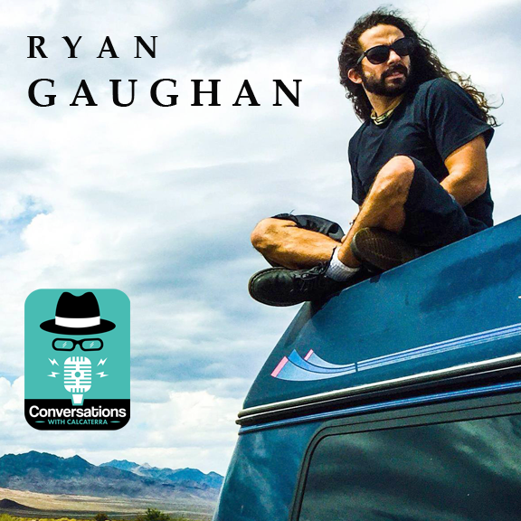 EP35 – Ryan Gaughan (Educator – Musician) – Conversations with Calcaterra