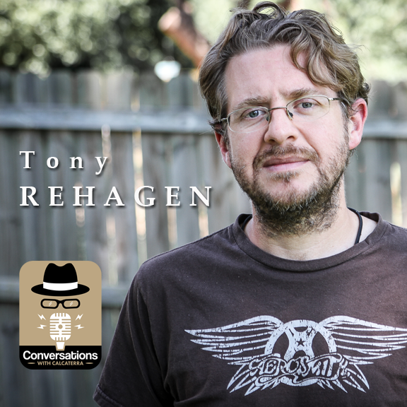 EP36 – Tony Rehagen (Writer – Journalist) – Conversations with Calcaterra
