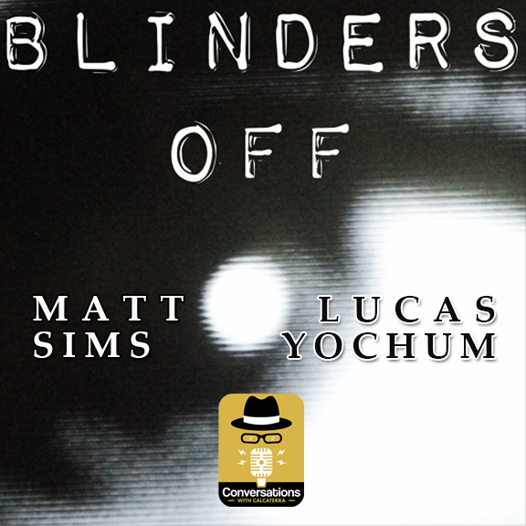 EP44 – Matt Simms and Lucas Yochum (Content Creators) – Conversations with Calcaterra