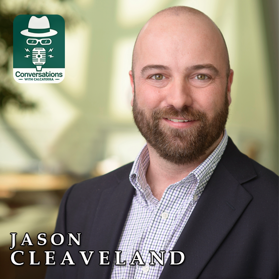 EP46 – Jason Cleaveland (Entreprenuer) – Conversations with Calcaterra