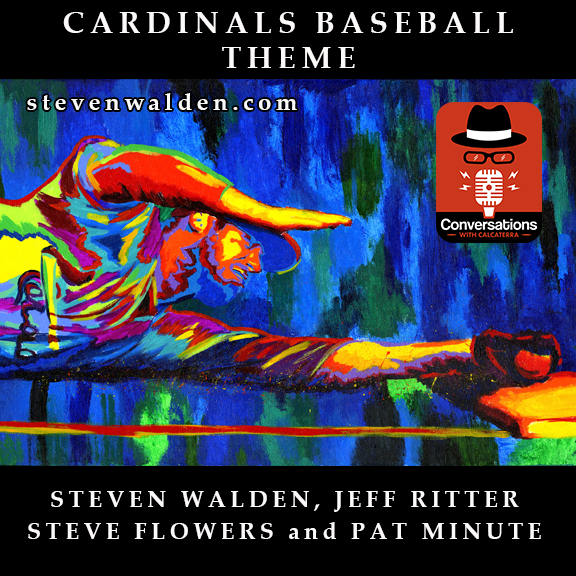 EP47 – Cardinals Baseball (Themed) – Conversations with Calcaterra